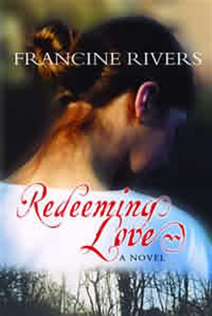 Title: Redeeming Love Author: Francine Rivers Published:1997